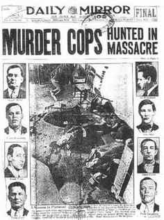"St. Valentines Day Massacre..proves that old newspaper saying...""if it bleeds, it leads"""