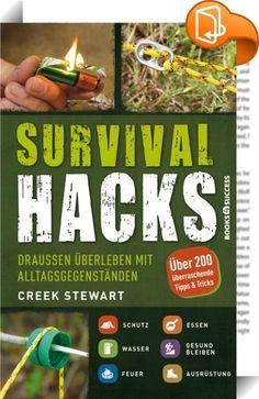 """Survival Hacks    :  Survival-Experte Creek Stewart zeigt in diesem Buch, wie man alltägliche Gegenstände in wertvolle Lebensretter verwandelt. Die Survival Hacks sind reichhaltig illustriert, sodass sie jederzeit leicht nachgemacht werden können – sei es im Garten, beim Camping oder auch mitten im Wald. Stewart geht auf alle Aspekte ein: Schutz, Erste Hilfe, Hygiene und Orientierung. """"Survival Hacks"""" ist die perfekte Outdoor-Vorbereitung für jedermann."""