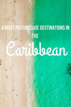 4 Most Picturesque Destinations in The #Caribbean