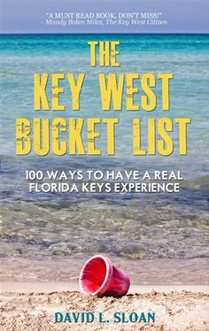 Pinning this so I can look later and see if I did everything on it when I was there...    Key West Bucket List