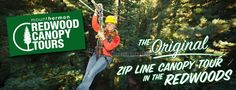 Redwood Canopy Tours = Zipline thru the Redwoods in the Santa Cruz Mountains
