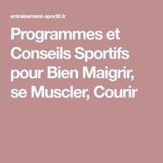 Programmes et Conseils Sportifs pour Bien Maigrir, se Muscler, Courir