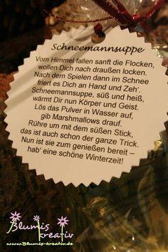 Hallo Ihr Lieben,   heute möchte ich Euch eine weitere Kreation zeigen, die ich im www gefunden habe. Es ist Schneemann-Suppe, sie wird es a...