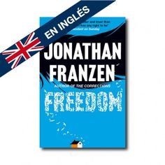 """Freedom"" (Jonathan Frazen). Editorial: HarperCollins. Edad recomendada: Adultos."