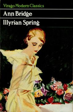 Illyrian Spring (Virago Modern Classics) by Ann Bridge, Good Books, Books To Read, My Books, Vintage Book Covers, Vintage Books, What Is Freedom, Spring Books, Beautiful Library, Modern Books