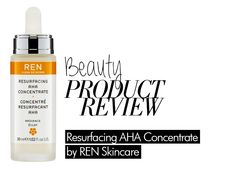 BEAUTY PRODUCT REVIEW - REN Resurfacing AHA Concentrate: A different and gentler approach to exfoliation...