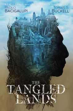 The Tangled Lands by Tobias S. Buckell, Paolo Bacigalupi - Released February 27, 2018 #fantasy