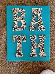 The sign I made for our bathroom. Canvas, wood letters, and colored duck tape! I love zebra and it was very easy! Just hot glued them on :) for the master bathroom Safari Bathroom, Animal Print Bathroom, Zebra Bathroom, Bathroom Towel Decor, Bathroom Sets, Animal Print Rug, Bathroom Canvas, Modern Bathroom, Master Bathroom