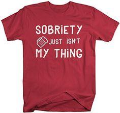 Shirts By Sarah Men's Drinking Shirt Sobriety Isn't My Thing Funny T-Shirt