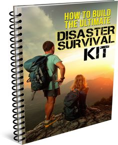 How to Build the Ultimate Disaster Survival Kit