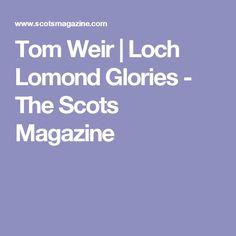 Tom Weir | Loch Lomond Glories - The Scots Magazine