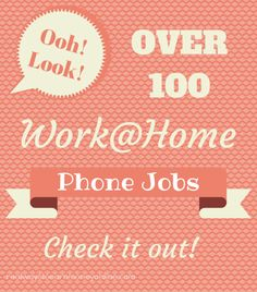 Massive list of over 100 work from home phone jobs! - from realwaystoearnmoneyonline.com