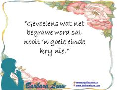 Feelings - Gevoelens  #DrBarbaraLouw #InterTraumaNexus #Trauma #Hoop #Hope Message Of Hope, Afrikaans, Trauma, Health And Wellness, Messages, Words, Health Fitness, Afrikaans Language