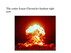 Haha XD so true ~the lunar chronicles ~