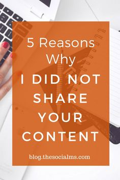 A large part of social media success depends on others to share your content. Here are 5 reasons why people do not share your content. content marketing tips, blogging tips, social media advice, blogging success, blogging ideas