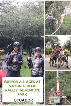 Fun for all ages at Nayon Xtreme Valley, adventure park in Ecuador - Visit Ecuador and South America Latin America, South America, Ecuador, Xtreme, Spanish Speaking Countries, Camping Places, Just Dream, Galapagos Islands, Inner Strength
