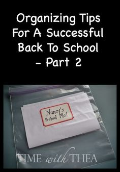 Organizing Tips For A Successful Back To School - Part 2 by Time With Thea ~ Tips and ideas from a former teacher to help you organize yourself and your child for getting ready to have a smooth transition going back to school.