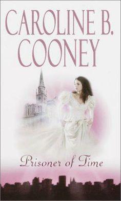 Prisoner of Time (Both Sides of Time Series #3) by Caroline B. Cooney
