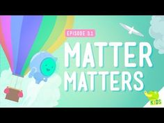 What's Matter? - Crash Course Kids #3.1 by thecrashcourse: No no no, not what's THE matter. What's MATTER? In this episode of Crash Course Kids, Sabrina talks about what matter is and the three states of matter: Solid, Liquid, and Gas. She also does a quick experiment that you can do at home to prove that air is matter.
