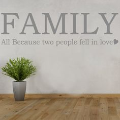 FAMILY All because two people fell in lovel  by TopWallStickers