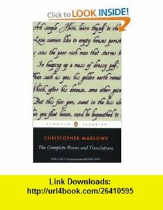 The Complete Poems and Translations (Penguin Classics) (9780143104957) Christopher Marlowe, Stephen Orgel , ISBN-10: 0143104950  , ISBN-13: 978-0143104957 ,  , tutorials , pdf , ebook , torrent , downloads , rapidshare , filesonic , hotfile , megaupload , fileserve