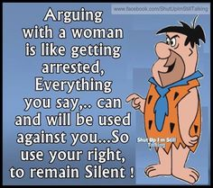 Walter Arguing with a women Is like getting arrested. So use your right to remain silent! Haa Haa dumb asss, remain silent and shuttt upppp! I'm Still Talking! Funny Cartoon Quotes, Cartoon Jokes, Funny Cartoons, Funny Memes, Cartoon Characters, Funny Stuff, Badass Quotes, Cute Quotes, Humor