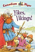 Yikes! Vikings! (Canadian Flyer Adventures) by Frieda Wishinsky:  When Emily Bing and Matt Martinez discovered the old red sled in Emilys attic, they never dreamed it would hold amazing powers. But the magical Canadian Flyer has taken the pair back through time to the most exciting points in Canadas history: to the...