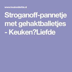 Stroganoff-pannetje met gehaktballetjes - Keuken♥Liefde
