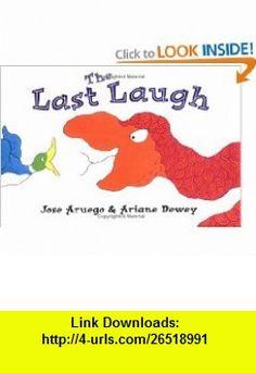 The Last Laugh (9780803730939) Ariane Dewey, Jose Aruego , ISBN-10: 0803730934  , ISBN-13: 978-0803730939 ,  , tutorials , pdf , ebook , torrent , downloads , rapidshare , filesonic , hotfile , megaupload , fileserve