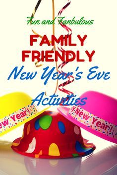 Fun and Fabulous Family Friendly New Year's Eve Activities - Our Little House in the Country