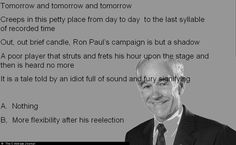 Two options for Ron Paul's -Campaign.  Apologies to the Bard