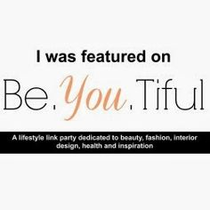We were Featured! Be. YOU. tiful Link party #49 - Chic California