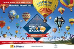 Mondial Air Ballons® The biggest gathering in the world It's been now thirthy years it earned a privileged spot among the major international gatherings around the world. Lorraine France, Famous Places, France Travel, Hot Air Balloon, Concept, Ballons, Flyers, Posters, King