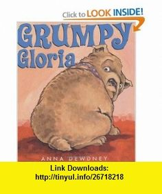 Grumpy Gloria (9780670061235) Anna Dewdney , ISBN-10: 0670061239  , ISBN-13: 978-0670061235 ,  , tutorials , pdf , ebook , torrent , downloads , rapidshare , filesonic , hotfile , megaupload , fileserve