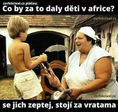 Co by za to daly děti v africe? Good Jokes, Funny Jokes, Funny Pins, Creepypasta, Just For Laughs, Haha, Funny Pictures, Motivation, Memes