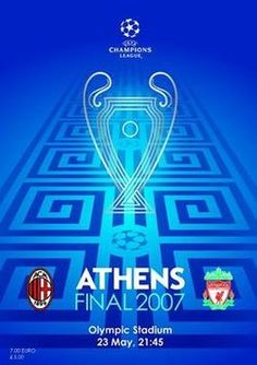 AC Milan 2 Liverpool 1 in May 2007 in Athens. Programme cover for the Champions League Final. Ucl Final, Football Program, Uefa Champions League, Ac Milan, Athens, Liverpool, Finals, Olympics, Nostalgia