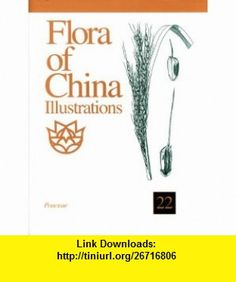 Flora of China, Illustrations Volume 22, Poaceae (9781930723610) Flora of China Editorial Committee, Wu Zhengyi, Peter H. Raven, Hong Deyuan , ISBN-10: 193072361X  , ISBN-13: 978-1930723610 ,  , tutorials , pdf , ebook , torrent , downloads , rapidshare , filesonic , hotfile , megaupload , fileserve