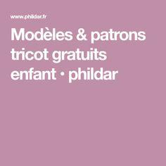 Modèles & patrons tricot gratuits enfant • phildar