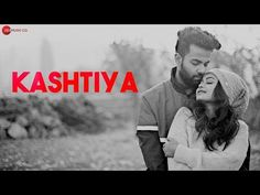 New hindi song Kashtiya Lyrics sing by Anurag Halder and Casting by Mriganka & Roshni. Kashtiya song music given by Anurag Halder while lyrics penned by Bisso. Kashtiya song directed by Souradeepata and released by Zee music Company. Dj Songs, Audio Songs, Album Songs, Mp3 Song, News Songs, Song Lyric Quotes, Song Lyrics, New Hindi Songs, Devotional Songs