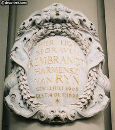 Rembrandt Van Rijn   Burial: Westerkerk Amsterdam  Amsterdam Municipality Noord-Holland, Netherlands