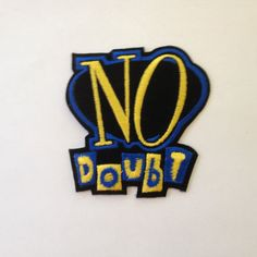 No Doubt Patch Embroidered Iron On Applique by Rocknsportstore, $6.99