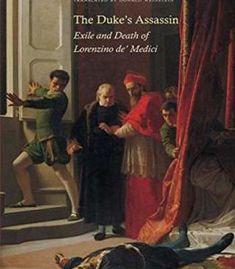 The Duke'S Assassin: Exile And Death Of Lorenzino De' Medici PDF
