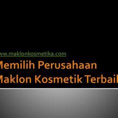 Pabrik dan Perusahaan Jasa Maklon Kosmetik Terbaik   Visual.ly