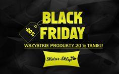 Uwaga! Tylko w ten piątek szaleństwo czarnego piątku na www.natur-sklep.pl. Nie przegap tej wyjątkowej okazji i skorzystaj z 20% rabatu na cały asortyment!
