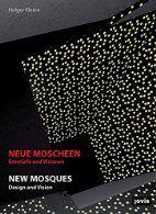 Neue Moscheen : Entwürfe und Visionen = New…