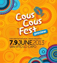 Cous Cous Fest Preview in San Vito Lo Capo, Sicily 7-9 June 2013 | Chefs from the Mediterranean compete for the best couscous