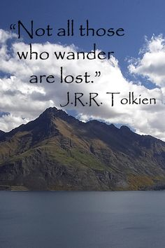 """Not all who wander are lost.""  -- J.R.R. Tolkien – Image by Joseph McGinn taken on the road from Dunedin to Queensland, New Zealand.    Enjoy nature quotes at http://www.examiner.com/article/twelve-essential-nature-quotations"