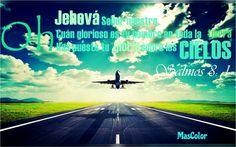 #MasColor #sobre #tu #vida  ¡Oh Jehová, Señor nuestro, Cuán glorioso es tu nombre en toda la tierra! Has puesto tu gloria sobre los cielos; #Salmos 8:1