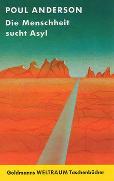"""Another book cover by Eyke Volkmer this time for Poul Anderson's 1963 """"Die Menschheit Sucht Asyl."""" Interesting illustrator, gotta be the only abstract expressionist Sci-Fi artist out there, but you never know."""