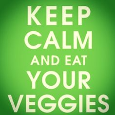 Keep Calm And Eat Your Veggies #wholekidsculinary